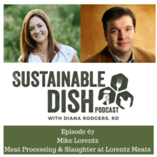 Sustainable Dish Episode 67: Meat Processing & Slaughter with Mike Lorentz